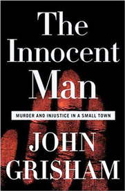 Oklahoma dreams and nightmares, The Innocent Man: Murder and Injustice in a Small Town