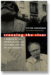 Swimming to the other side, memoirs of Victor Grossman