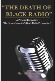 A Pioneer of Black Radio, Bernie Hayes: Ive always been on the peoples side