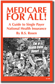 MEDICARE FOR ALL! A Guide to Single Payer National Health Insurance