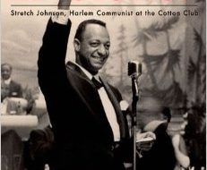 """Dancer in the Revolution"": Memoir of Stretch Johnson, Harlem communist"