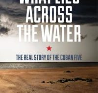 """""""What Lies Across the Water"""": Revealing new book on Cuban 5"""