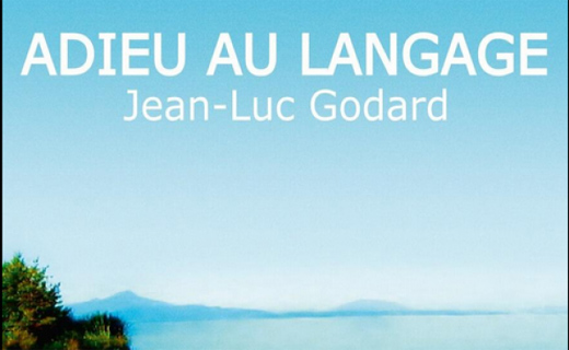 "Hello to Godard's latest film, ""Goodbye to Language"""