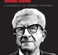 Herbert Aptheker biography is political narrative of remarkable man