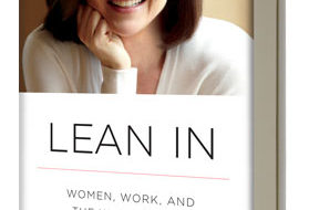 """""""Lean In: Women, Work, and the Will to Lead:"""" A review"""
