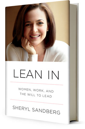 """Lean In: Women, Work, and the Will to Lead:"" A review"
