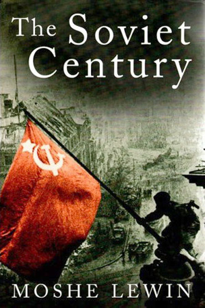 "Book review: Moshe Lewin's ""The Soviet Century"""