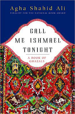 Of fire and ghazals, Agha Shahid Ali, poet of the week