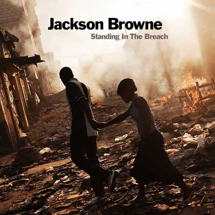 """Standing in the Breach"": good politics and music from Jackson Browne"