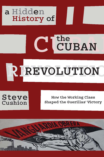 Historian portrays workers as securing the victory of Cuba's Revolution