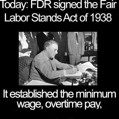 Today in labor history: Fair Labor Standards Act signed by Roosevelt