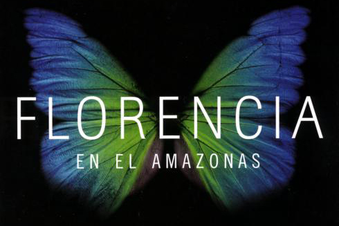 "Heart of lightness: ""Florencia en el Amazonas"""