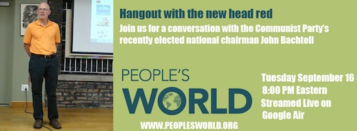 Hangout Tuesday with CPUSA's new head red