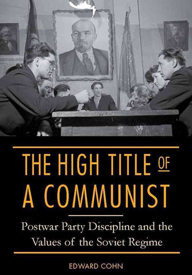 New book offers inside look at Soviet Communist Party discipline