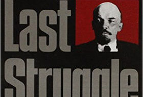 """Lenin's Last Struggle"" recounts a losing campaign against the emerging Stalin"