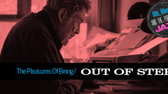 """""""Pleasures of Being Out of Step"""": Nat Hentoff, music, politics"""