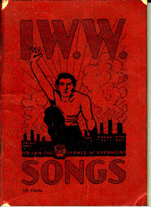 Today in labor history: first edition of IWW Little Red Songbook