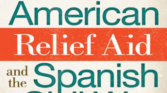 """American Relief Aid and the Spanish Civil War"": a unique perspective"