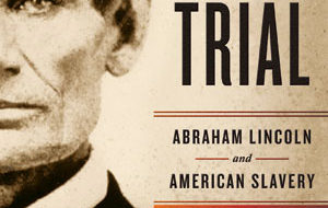 Lincoln's fiery trial was America's too