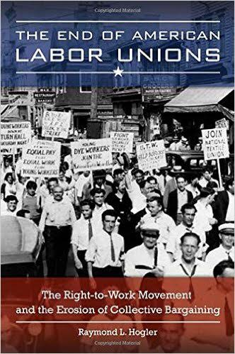 """The End of American Labor Unions"" examines roots of anti-unionism"
