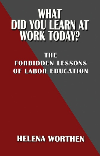 Labor educator Worthen's new book goes where few have gone before