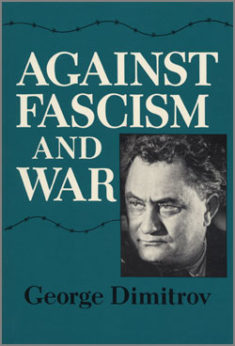 Dimitrov's famous 1935 speech on fascism to the Seventh World Congress is available in paperback from International Publishers.