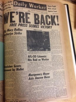 The front-page of the April 4, 1956 edition of Daily Worker, a predecessor publication of People's World. The lead story covers the attempt of the IRS to shutdown the paper after raiding its offices. The paper appeared the very next morning, however, never missing an issue. | C.J. Atkins / PW archives