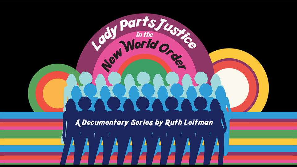 'Lady Parts Justice in the New World Order' docu-series