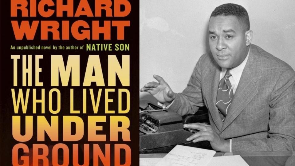 Richard Wright's new novel 'The Man Who Lived Underground' surfaces